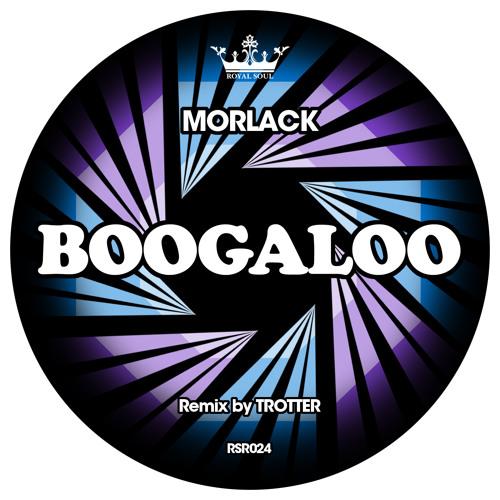 Morlack - Boogaloo ( Trotter Remix )