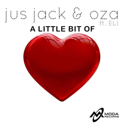 JUS JACK & OZA ft. ELI - A LITTLE BIT OF LOVE PREVIEW
