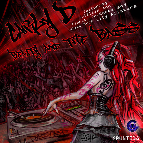 Beauty and the Bass-By Carly D+ Jillian Ann+Labrat+Dr.Knobz_Dubstep/Glitch_Gruntworthy Recordings