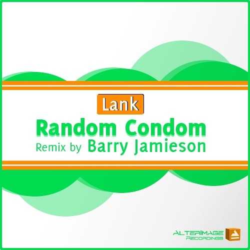 Lank - Random Condom [Original & Barry Jamieson Remix] - OUT NOW!