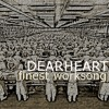 Dearheart - Finest Worksong (REM cover)