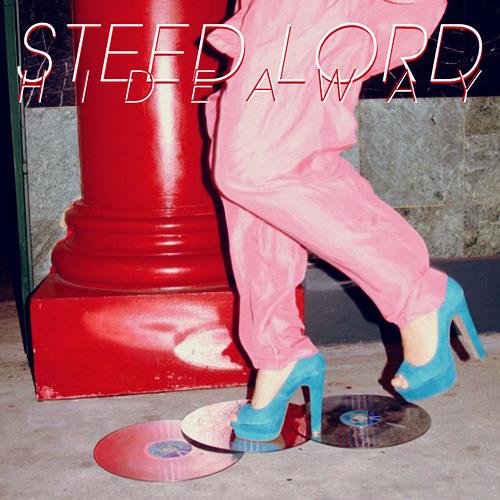 Steed Lord - Hideaway