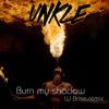 Unkle - Burn my shadow (W.Brise rmx)