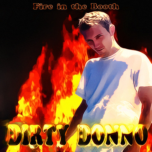 Dirty Donno - Fire in The Booth (Produced by Shadow Man) (Single 2012) (FREE DOWNLOAD)