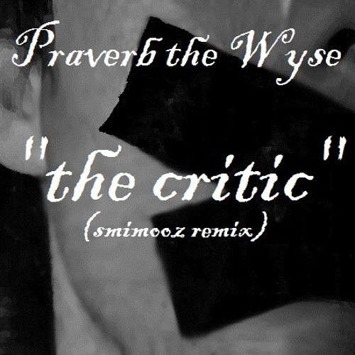 Praverb the Wyse - The Critic (Smimooz Remix)