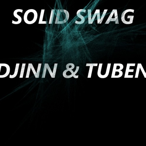 Djinn & Tuben - Solid Swag (Original Mix)