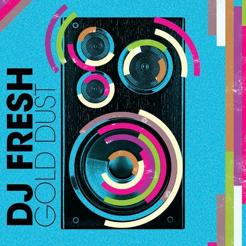 DJ Fresh - 'Gold Dust' (Radio Edit)