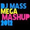MASS MEGA MASHUP 2012