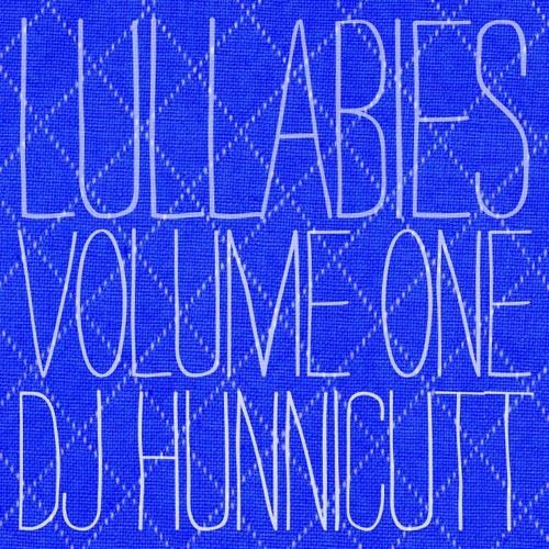 DJ Hunnicutt - Lullabies, Vol. 1