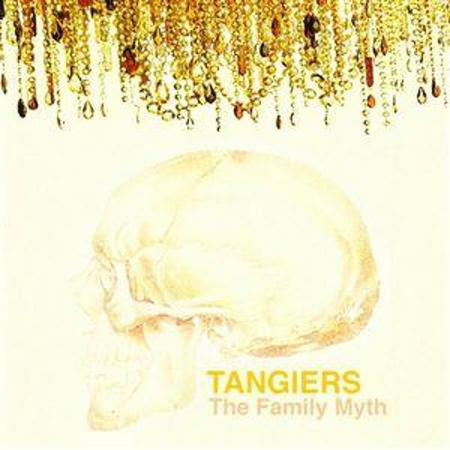 Tangiers - The Family Myth
