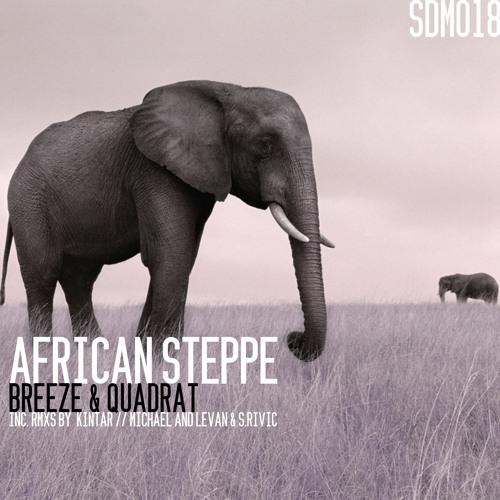 Breeze & Quadrat - African Steppe (Kintar Remix) Sudam Recordings