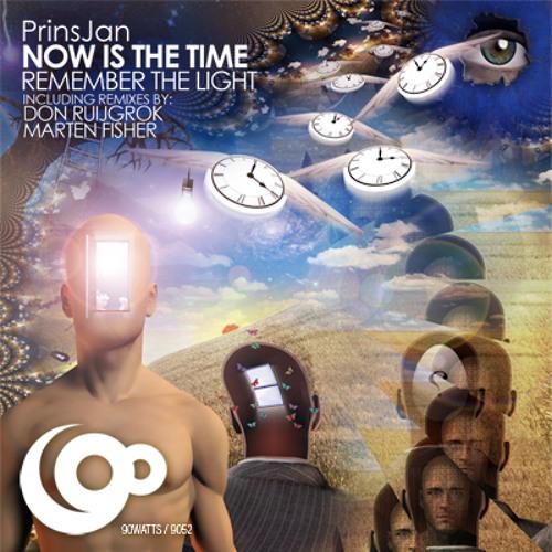 PrinsJan - Now Is The Time (PrinsJan's Remember The Light Dub)