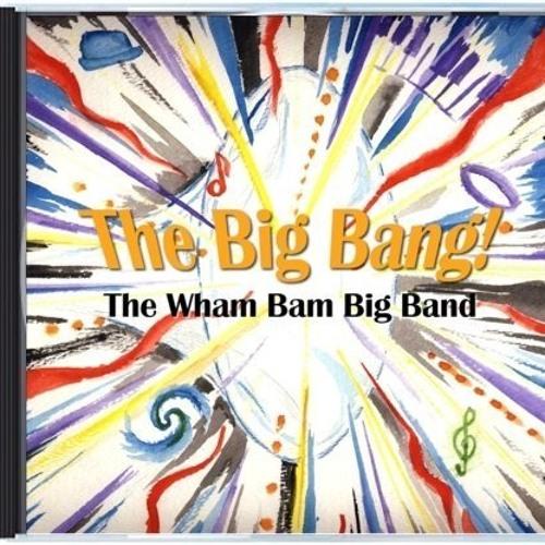 The Wham Bam Big Band: The Big Bang