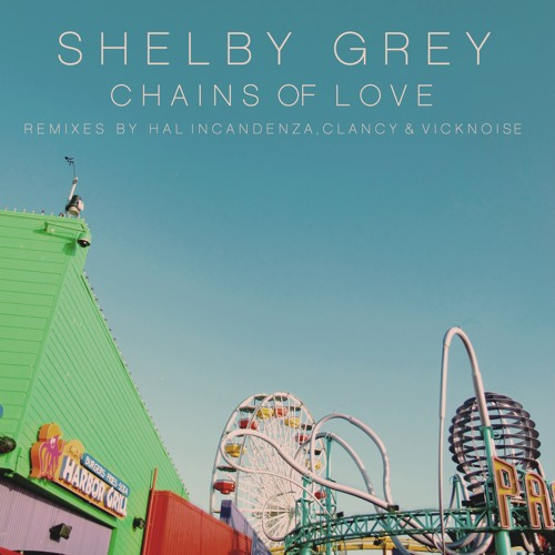 Shelby Grey - Chains Of Love (Hal Incandenza Remix)