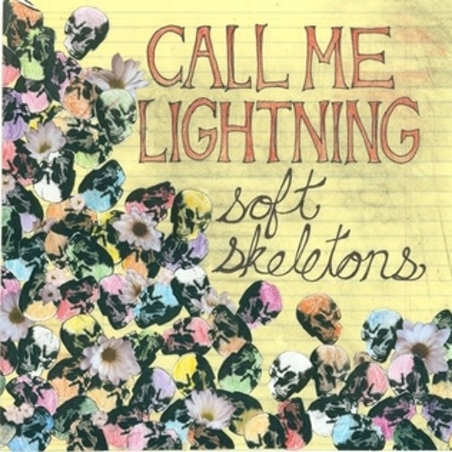 Call Me Lightning - Soft Skeletons