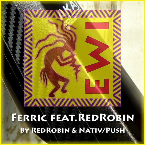Ferric ~ featuring RedRobin ~ (Original by Nativ/Push Records)