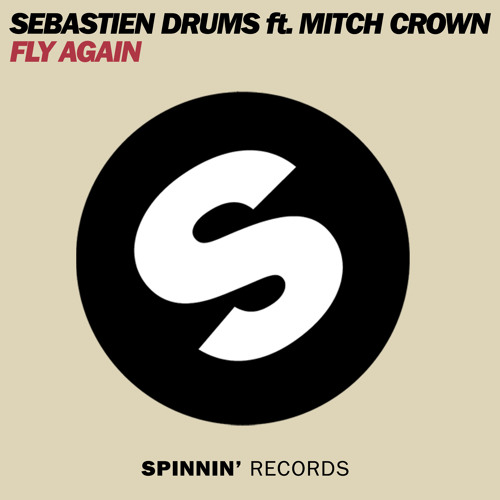 Sebastien Drums feat. Mitch Crown * Fly Again *