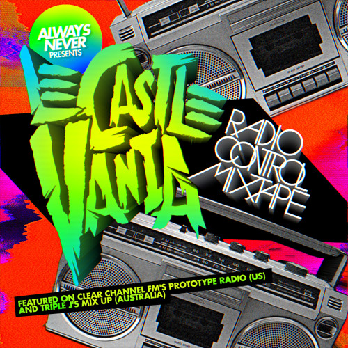 Le Castle Vania - Radio Control Mixtape Vol.1 *FREE DOWNLOAD*