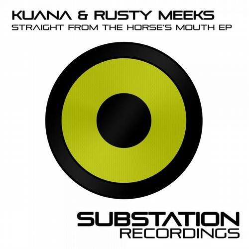 Rusty Meeks & Kuana ft. MC Freeflow - Straight From the Horses Mouth - Substation Recordings