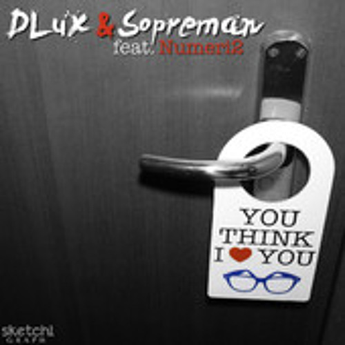 Dlux & Sopreman - You Think I Love You (Leo Zebra & Joe De Martino Remix)