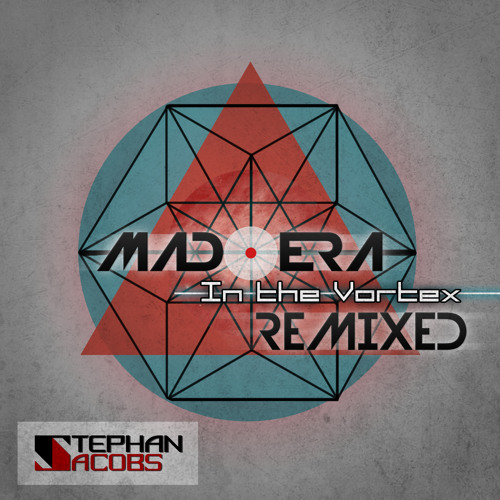 Stephan Jacobs - Mad Era & In The Vortex: REMIXED