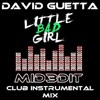 David Guetta - Little Bad Girl (MiDƎDiT Club Instrumental Bootleg) FREE DOWNLOAD