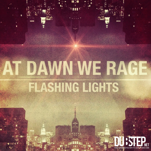 Flashing Lights by AT DAWN WE RAGE (Free DL in Description)