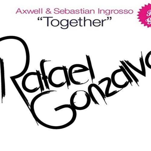 Axwell & Sebastian Ingrosso Feat. Michael Feiner - Together (Rafael Gonzalvo Edit)