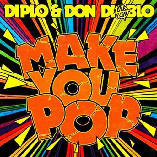 Diplo & Don Diablo - Make you pop (Previews 2012)