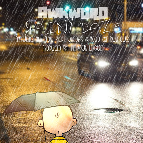 Rainy Daze (Part I) ft. Main Flow, Rickie Jacobs & Mojo (of Dujeous) [prod. by The Aqua League]