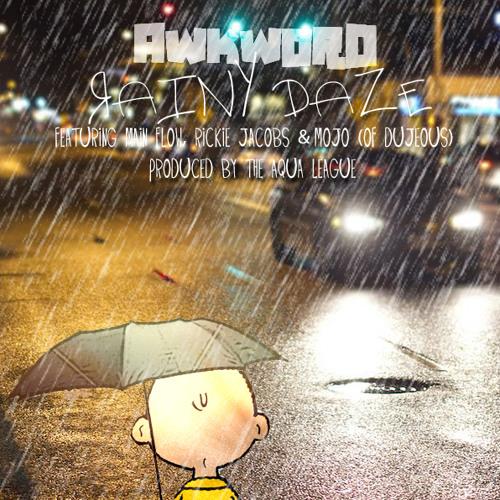 Rainy Daze ft. Main Flow, Rickie Jacobs & Mojo (of Dujeous) [prod./cuts by The Aqua League]