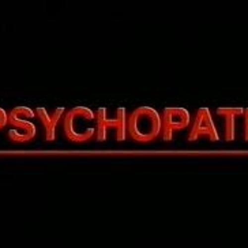 Your A Psychopath