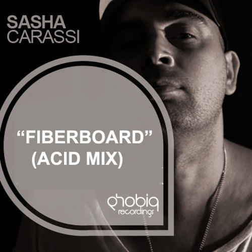 Sasha Carassi - Fiberboard (Acid Mix) [Free Download]