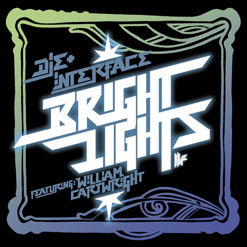 Die & Interface Ft. William Cartwright - Bright Lights (Cutnes Re-Bounce)