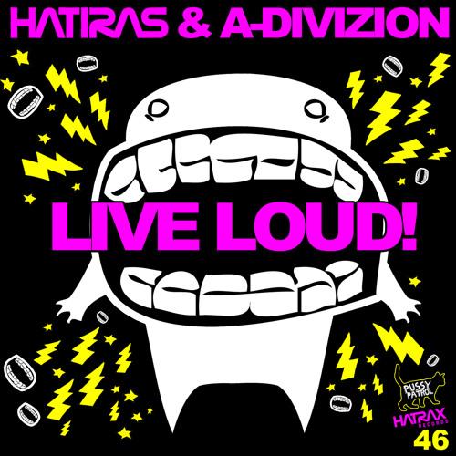 Live Loud - Hatiras, A-Divizion (sample clip)