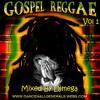 REGGAE GOSPEL Vol 1 BY DJ MEGA DanceHall Generals Sound