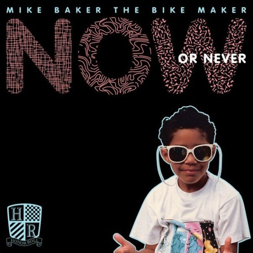 Mike Baker the Bike Maker - Now Or Never