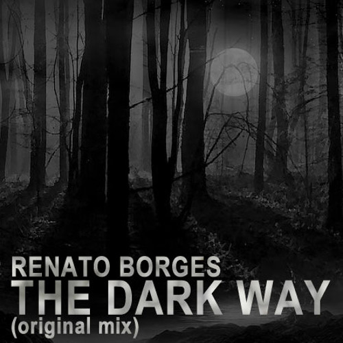 Renato Borges - The Dark Way (Original Mix) [PREVIEW]