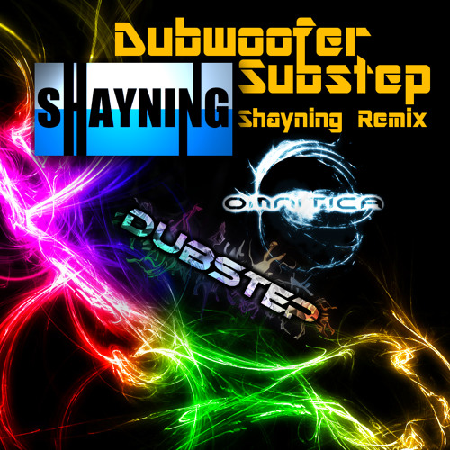Omnitica - Dubwoofer Substep (Shayning Remix)