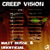 Creep Vision - Matt Busse & Unofficial - Out today!