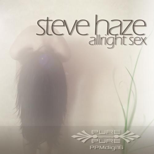 Steve Haze - Allright Sex (Bettina Striegl Remix)