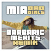 M.I.A - Bad Girls (Barbaric Merits ChainBangin Remix)