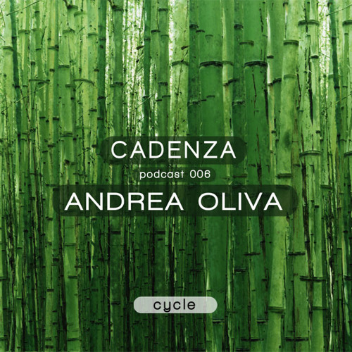 Cadenza Podcast | 006 - Andrea Oliva (Cycle)