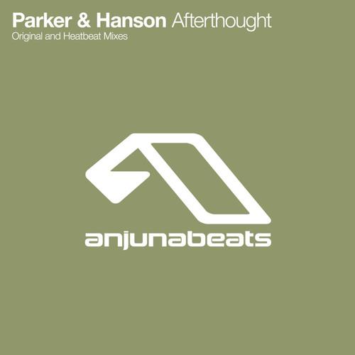 Parker & Hanson - Afterthought (Heatbeat Remix)