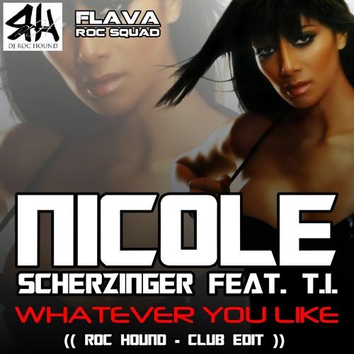 Nicole Scherzinger - Whatever You Like (Roc Hound Club Edit) (2012)