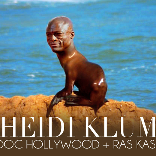 Doc Hollywood x Ras Kass - Heidi Klum