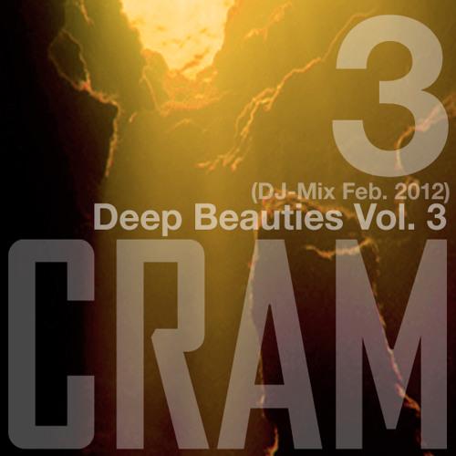 CRAM - Deep Beauties Vol.3 (DJ-Mix Feb. 2012)