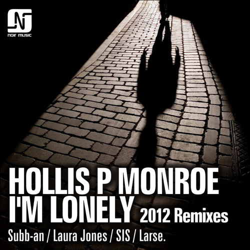 Hollis P Monroe - I'm Lonely (Laura Jones Remix)