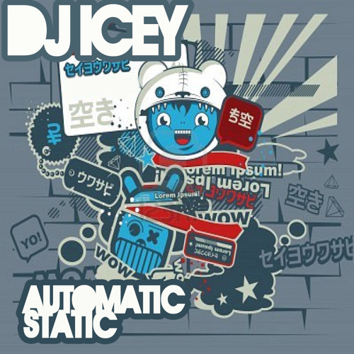 DJ Icey -Automatic Static 02.09.12