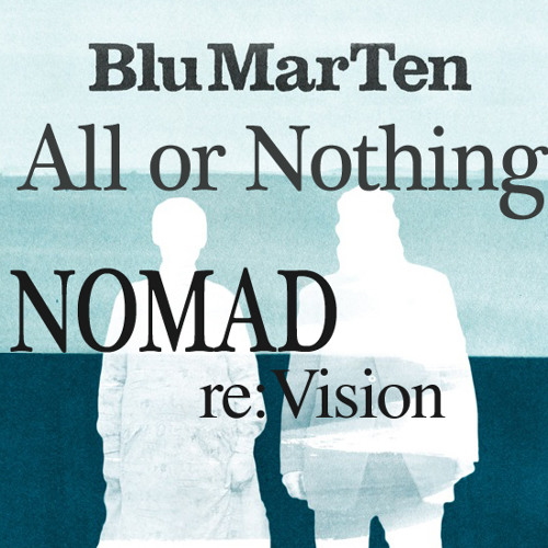 BluMarTen - All or Nothing (Nomad reVision)